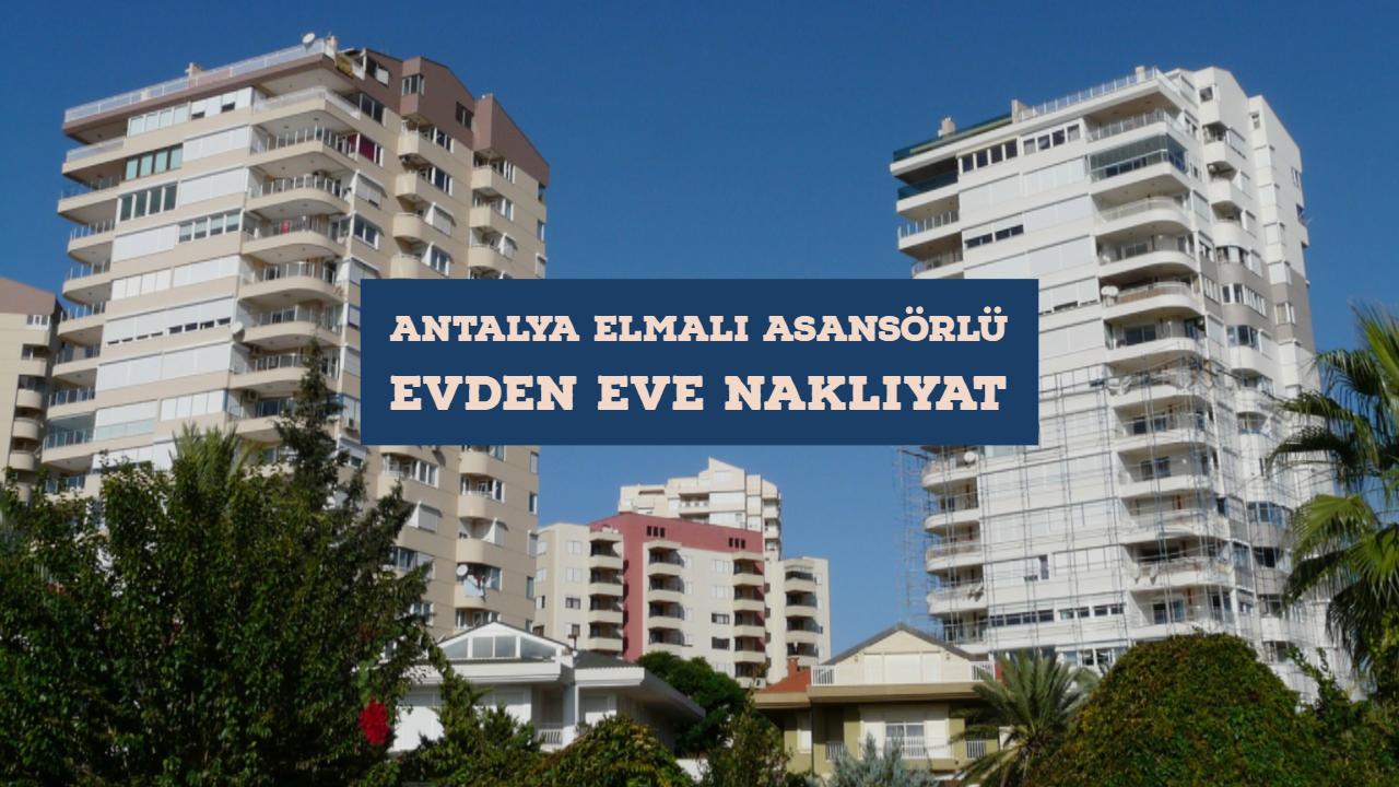 Antalya asansörlü evden eve nakliyat